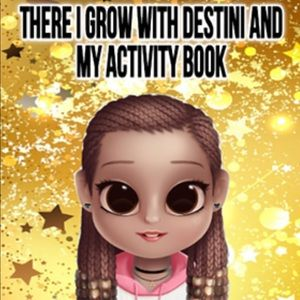There I Grow With Destini And My Activity Book